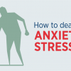 How to deal with anxiety quickly