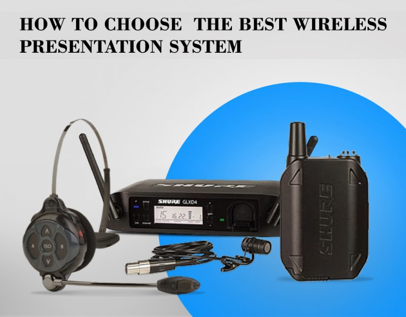 How To Choose The Best Wireless Presentation System