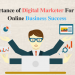 Importance of Digital Marketer For Your Online Business Success
